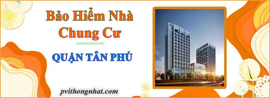 Bảo hiểm cháy nổ chung cư Quận Tân Phú